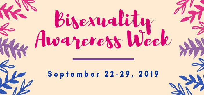 Bisexual Awareness Week and Day of Visibility