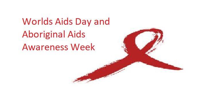 World AIDS Day & Aboriginal AIDS Awareness Week